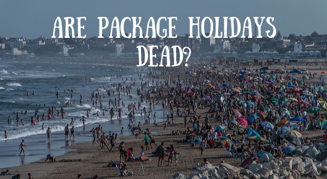 Are Package Holidays Dead?