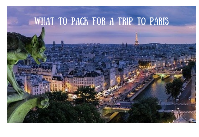 What to Pack for a Trip to Paris