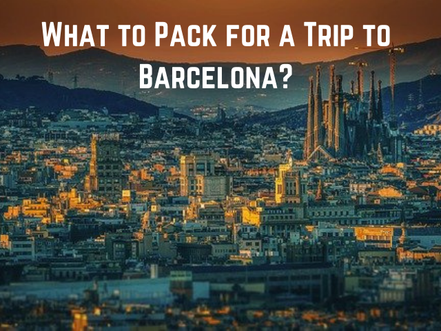 What to Pack for Barcelona
