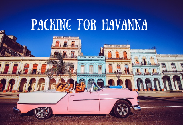 Packing Tips for Havanna Cuba
