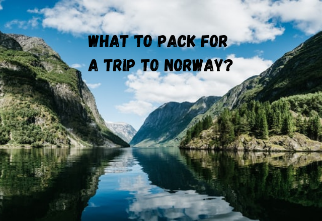 What to Pack for a Trip to Norway?
